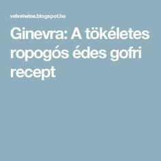 Ginevra: A tökéletes ropogós édes gofri recept
