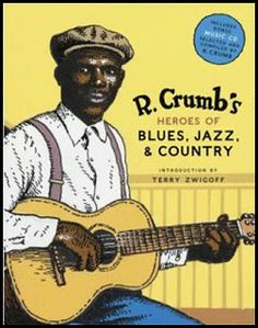 Heroes of Blues, Jazz & Country (R. Crumb's) Illustrated by R. Crumb Introduction by Terry Zwigoff Though not necessarily singable, this work allows for further study and appreciation of great artists in Blues, Jazz and Country. Robert Crumb, Jazz Blues, Blues Music, Instrumental, Skip James, Fritz The Cat, Cd Audio, Alternative Comics, Country Music