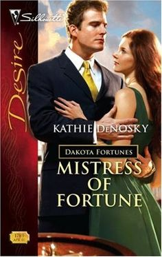 Kathie DeNosky - Mistress Of Fortune