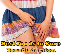 Best Foods to Cure Yeast Infection