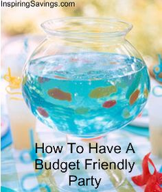 How To Throw A Budget Friendly Party - it is easier then you think
