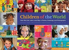 Children of the World: How We Live, Learn, and Play in Poems, Drawings, and Photographs by Anthony Asael http://www.amazon.com/dp/0789322676/ref=cm_sw_r_pi_dp_hG2Uvb0E99FT0
