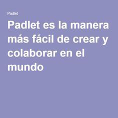Padlet es la manera más fácil de crear y colaborar en el mundo