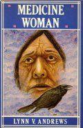 Medicine Woman by Lynn V. Andrews. ♥