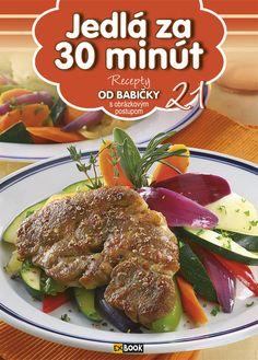 Recepty OD BABIČKY - Jedlá za 30 minút