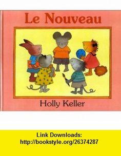 Le nouveau (9782877671187) Holly Keller , ISBN-10: 2877671186  , ISBN-13: 978-2877671187 ,  , tutorials , pdf , ebook , torrent , downloads , rapidshare , filesonic , hotfile , megaupload , fileserve