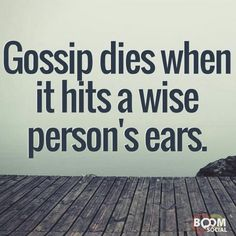 So true. Those that listen to it then gang up on someone aren't true friends anyway. Positive Quotes, Motivational Quotes, Inspirational Quotes, Positive Vibes, Quotable Quotes, Great Quotes, Quotes To Live By, Random Quotes, Awesome Quotes