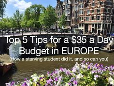 5 awesome tips on how to save money and budget while travelling across Europe. $35 a day budget! Perfect for students, backpackers, or tight budgets!