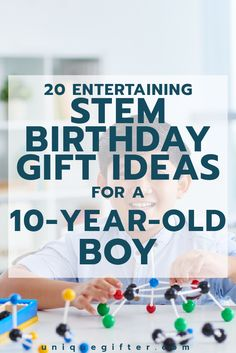 20 STEM Birthday Gift Ideas For A 10 Year Old Boy