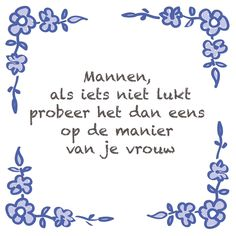 Tegeltjeswijsheid.nl - een uniek presentje - Mannen, als iets niet lukt