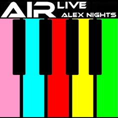 AIR https://soundcloud.com/alexnights/air-live-studio-vers-by-alex