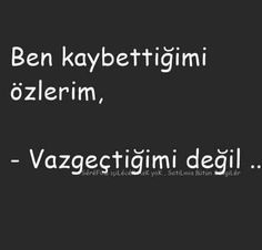 Ben THL A dan çoktan vazgeçtim Beautiful Mind Quotes, Happy Love Quotes, Beautiful Words, Motto Quotes, Wise Quotes, Good Sentences, English Quotes, Meaningful Words, Picture Quotes