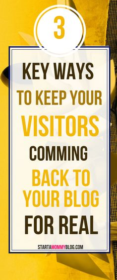 Blog Traffic Tips|3 Key Ways To Keep Visitors Coming back to your blog the right way completely free!
