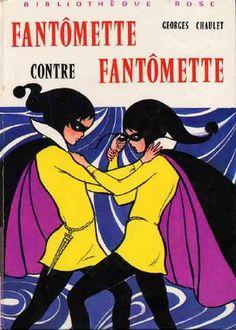 """Fantômette Georges Chaulet. Je les ai tous gardés, il m'en manque un difficilement trouvable """"C'est toi Fantômette"""""""