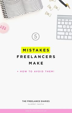If you're a freelancer, be prepared - you will make mistakes. Here are 5 mistakes I made, and how to avoid them.