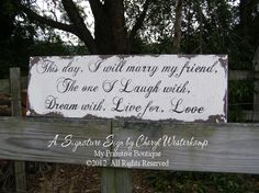 THIS DAY I WILL Marry My Friend Sign, Special Quote, Wedding Poem, Popular Wedding Quote, Vintage Wedding Sign via Etsy.