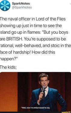 "The naval officer in Lord of the Flies showing up just in time to see the island go up in flames: ""But you boys are BRITISH. You're supposed to be *ational, weII-behaved, and stoic in the face of hardship! How did this The kids: say. – popular memes on the site iFunny.co #reddit #internet #spicy #instagram #ifunny #4chan #tumblr #reddit #featureworthy #twitter #10at10 #the #naval #officer #lord #flies #showing #just #time #island #go #but #pic"