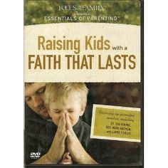 Focus on the Family Presents Essentials of Parenting - Raising Kids with a Faith That Lasts