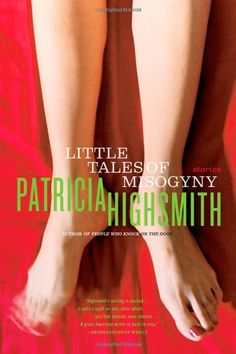 """Read """"Little Tales of Misogyny"""" by Patricia Highsmith available from Rakuten Kobo. Long out of print, this Highsmith classic resurfaces with a vengeance. The great revival of interest in Patricia Highsmi. A Stolen Life, Patricia Highsmith, Alice Sebold, Stephanie Perkins, The Lovely Bones, Thirteen Reasons Why, Rainbow Rowell, Roald Dahl, Pulp Fiction"""