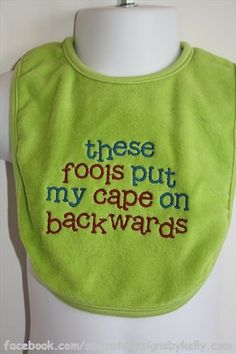 Embroidered Boys Bib These Fools Put My by sewcutedesignsbykell on Etsy - comes in lots of colors! jennygmict