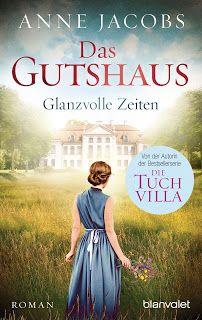 ~*Book Lounge-Lesegenuss*~: Rezension ➤ Das Gutshaus - Glanzvolle Zeiten ~ Ann...