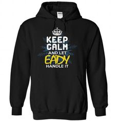 Keep Calm and Let EADY Handle It #name #tshirts #EADY #gift #ideas #Popular #Everything #Videos #Shop #Animals #pets #Architecture #Art #Cars #motorcycles #Celebrities #DIY #crafts #Design #Education #Entertainment #Food #drink #Gardening #Geek #Hair #beauty #Health #fitness #History #Holidays #events #Home decor #Humor #Illustrations #posters #Kids #parenting #Men #Outdoors #Photography #Products #Quotes #Science #nature #Sports #Tattoos #Technology #Travel #Weddings #Women