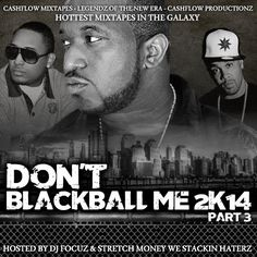 DJ FOCUZ MIXTAPES: DONT BLACKBALL ME 2K14 PT. 3