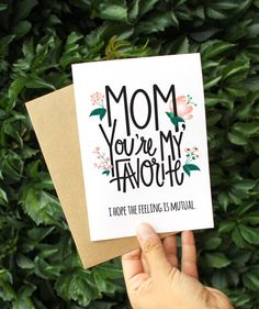 For a mom who plays favorites: | 21 Awesome Cards To Make Any Mom Happy