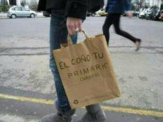 El coño tu Primark...