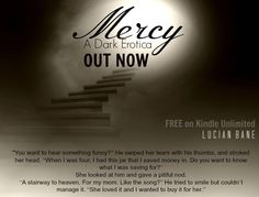 Author Lucian Bane  Mercy~A Dark Erotica, the great reviews are still coming in  5 ★★★★★ Amazing By kimmygibbler on April 25, 2015  Click link for full details on.fb.me/1PFwgBr