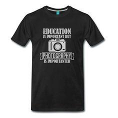 Photography is importanter - Männer Premium T-Shirt