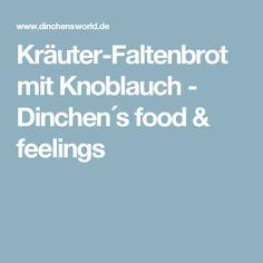 Kräuter-Faltenbrot mit Knoblauch - Dinchen´s food & feelings
