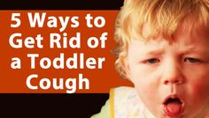 5 Ways to Remedy a Toddler Cough