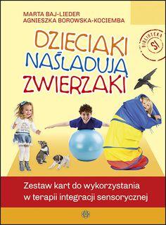 DZIECIAKI NAŚLADUJĄ ZWIERZAKI Polish Language, Sensory Integration, Sensory Play, Adhd, Teacher, Education, Cards, Movie Posters, Fotografia