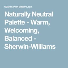 Naturally Neutral Palette - Warm, Welcoming, Balanced - Sherwin-Williams