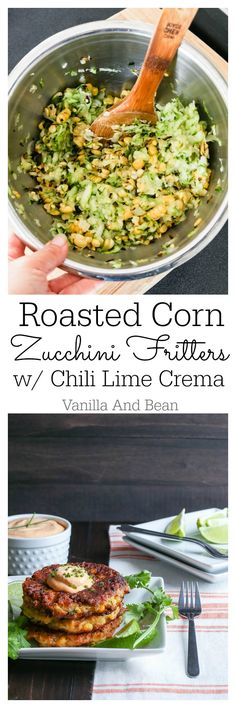 Mouthwatering Roasted Corn Zucchini Fritter with a Chipotle Lime Creme that is unforgettable! | Vanilla And Bean