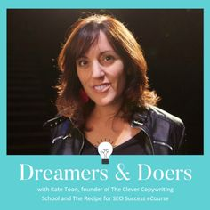 In this episode of the Dreamers & Doers podcast, hear from Queen of SEO Kate Toon as she talks about going self employed and diversifying your career. Going Self Employed, Seo Consultant, Influencer Marketing, Copywriting, Business Opportunities, Getting Things Done, Writing A Book, Content Marketing, The Dreamers