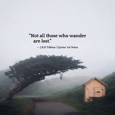 Not all those who wander are lost. J.R.R Tolkien via (http://ift.tt/2o2I237)