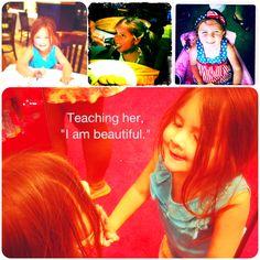 "Teaching her, ""I'm Beautiful."""