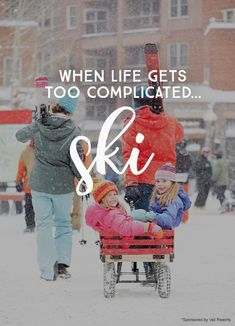 when life gets too complicated... ski. #travel #ad #quote *love this quote. great family vacation tips for traveling with kids too.
