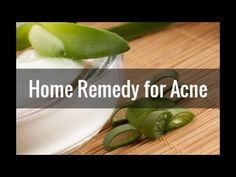 Home Remedy for Acne - How to Stop Acne
