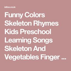 Funny Colors Skeleton Rhymes  Kids Preschool Learning Songs  Skeleton And Vegetables Finger Family  Amazing Kids Songs WSN6iB1N6JM Download Mp3 Video - Infoo.Co.In
