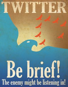 social media propaganda i love this one even more than the farmville one. because its so true with the idea that you have to make your comments really short on twitter to do with the word count and yet relates back to world war 2 propaganda amazing