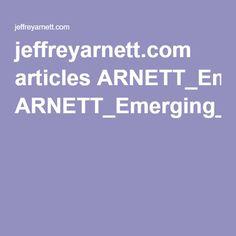 jeffreyarnett.com articles ARNETT_Emerging_Adulthood_theory.pdf