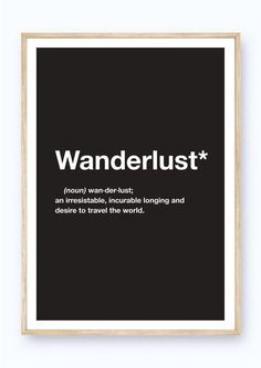 A4 - Wanderlust - An irresistable, incurable longing and desire to travel the world via minimalistic mess. Click on the image to see more!
