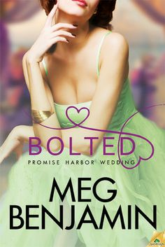 Bolted (Promise Harbor Wedding #2) - Meg Benjamin