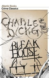 Bleak House: Atlantic Crime Classics.  Everyone knows that Dicken's Bleak House is a literary classic. But how many know it was the first detective novel too?