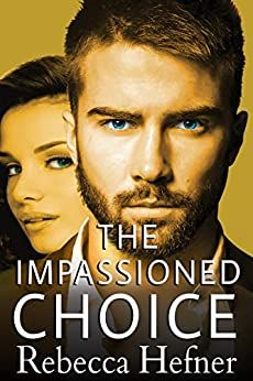 Get the new release The Impassioned Choice (Etherya's Earth Book 5) by Rebecca Hefner today at Amazon!   Heden, the youngest Vampyre royal, is the most gifted hacker in Etherya's world. The human, Sofia, is determined to best him. But could he lose his heart to the feisty mortal who can never share his immortal future?  #pnr #paranormalromance #urbanfantasy #romance #vampires