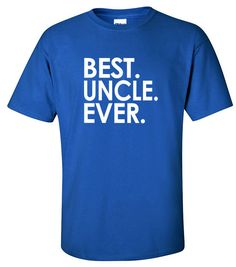 Uncle T-Shirt  Gifts for Uncle  Best Uncle Ever  Gift Ideas