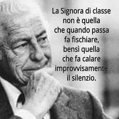 The Elegant Lady isn't the one who makes men whistle at her, but the one who makes men silent The Words, Gianni Agnelli, Italian Quotes, Self Help, Sentences, Life Lessons, Decir No, Quotations, Life Quotes